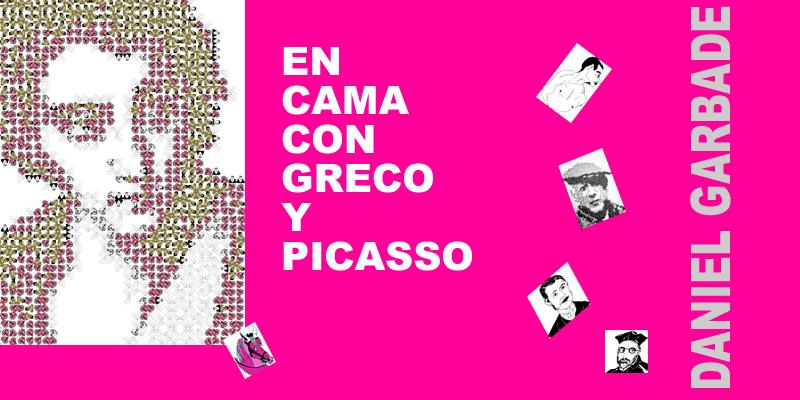PICASSO,GARBADE,EL GRECO